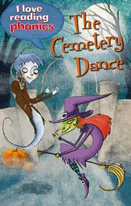 I Love Reading Phonics Level 5  The Cemetery Dance PDF