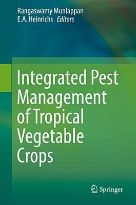 Integrated Pest Management of Tropical Vegetable Crops PDF