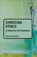Christian Ethics  A Guide for the Perplexed PDF