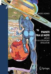 Pianeti tra le note: Appunti di un astronomo divulgatore