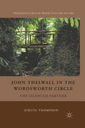 John Thelwall in the Wordsworth Circle: The Silenced Partner