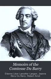 Memoirs of the Comtesse Du Barry: With Minute Details of Her Entire Career as Favorite of Louis XV.