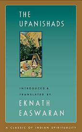 The Upanishads: (Classics of Indian Spirituality)