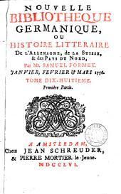 Bibliothèque nouvelle germanique ou Histoire littéraire de l'Allemagne, de la Suisse et des pays du Nord: Volume18