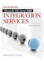 Hands On Microsoft SQL Server 2008 Integration Services  Second Edition PDF