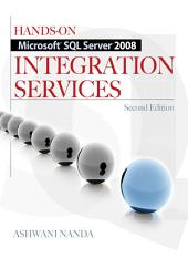 Hands-On Microsoft SQL Server 2008 Integration Services, Second Edition: Edition 2