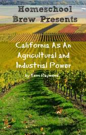 California As An Agricultural and Industrial Power: Fourth Grade Social Science Lesson, Activities, Discussion Questions and Quizzes