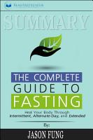 Summary of The Complete Guide to Fasting  Heal Your Body     PDF