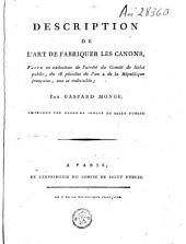 Description de l'art de fabriquer les canons, faite en exécution de l'arrêté du Comité de Salut public, du 18 pluviôse de l'an 2 ...