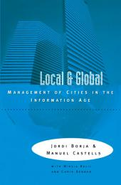 Local and Global: The Management of Cities in the Information Age