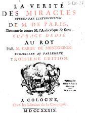 La vérité des miracles operés par l'intercession de M. de Paris, demontrée contre M. l'Archevêque de Sens ...