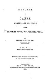 Reports of Cases Argued and Determined in the Supreme Court of Pennsylvania: Volume 7