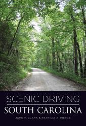 Scenic Driving South Carolina: Edition 2