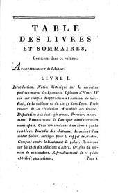 Histoire du siège de Lyon: des événemens qui l'ont précédé et des désastres qui l'ont suivi, ainsi que de leurs causes secretes, générales et particulières (depuis 1789 jusqu'en 1796;)...