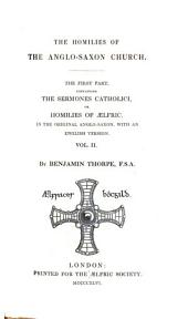 The Homilies of the Anglo-Saxon Church: The First Part, Containing the Sermones Catholici, Or Homilies of Ælfric, Volume 2