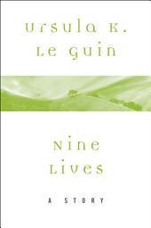 Nine Lives: A Story