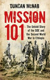 Mission 101: The Untold Story of the SOE and the Second World War in Ethiopia