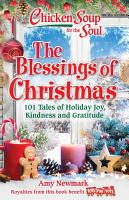 Chicken Soup for the Soul  The Blessings of Christmas PDF