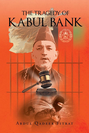 The Tragedy of Kabul Bank