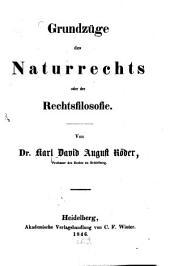 Grundzüge des Naturrechts oder der Rechtsfilosofie: Band 1