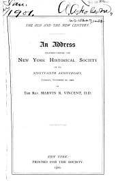 The Old and the New Century: An Address Delivered Before the New York Historical Society on Its Ninety-sixth Anniversary, Tuesday, November 20, 1900
