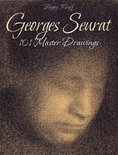 Georges Seurat: 101 Master Drawings