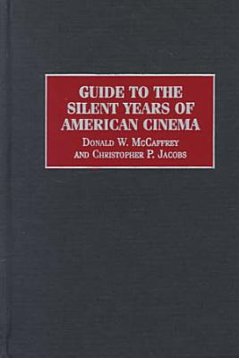 Guide to the Silent Years of American Cinema PDF