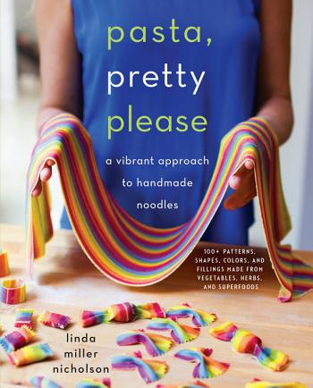 *[Download] Pasta, Pretty Please: A Vibrant Approach to Handmade ...
