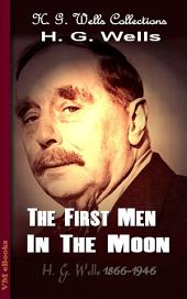 The First Men In The Moon: H. G. Wells Collections