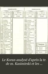 Le Koran analys    d apr  s la traduction de m  Kasimirski et les observations de plusieurs autres savants orientalistes  par Jules La Beaume     PDF