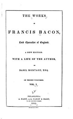 The Works of Francis Bacon  Lord Chancellor of England