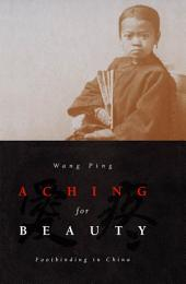 Aching for Beauty: Footbinding in China
