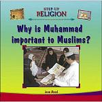 Why Is Muhammad Important to Muslims?