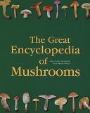 The Great Encyclopedia of Mushrooms PDF