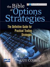 The Bible of Options Strategies: The Definitive Guide for Practical Trading Strategies (paperback)