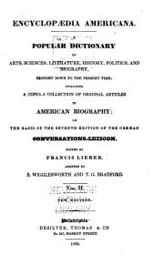 Encyclopædia Americana: A Popular Dictionary of Arts, Sciences, Literature, History, Politics, and Biography, Brought Down to the Present Time; Including a Copious Collection of Original Articles in American Biography; on the Basis of the Seventh Edition of the German Conversations-lexicon, Volume 2