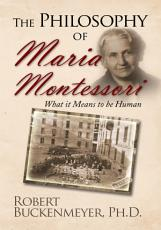 The Philosophy of Maria Montessori What It Means to Be Human PDF