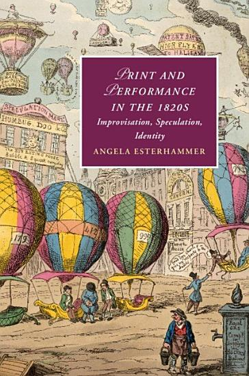 Print and Performance in the 1820s PDF