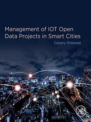 Management of IOT Open Data Projects in Smart Cities
