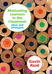 Motivating Learners in the Classroom: Ideas and Strategies