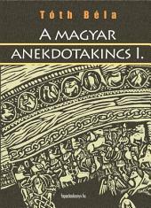 A magyar anekdotakincs I. rész
