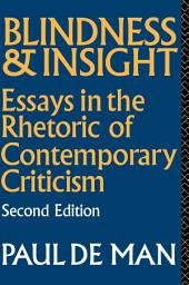 Blindness and Insight: Essays in the Rhetoric of Contemporary Criticism, Edition 2