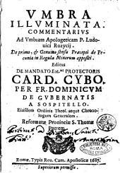 Vmbra illuminata. Commentarius ad Vmbram apologeticam p. Ludouici Rozicij. ...