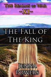 The Realms of War 11: The Fall of the King (Orc, Ogre, Goblin, Troll MMM / Elf F Erotica): The Fall of the King