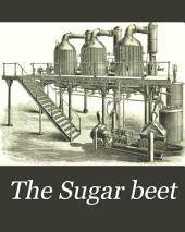 The Sugar Beet: Devoted to the Cultivation and Utilization of the Sugar Beet, Volumes 1-4