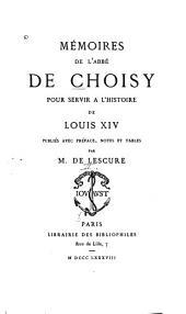 Mémoires de l'Abbé de Choisy: pour servir à l'histoire de Louis XIV, publiés avec pref́ace, notes et tables par M. de Lescure, Volume2