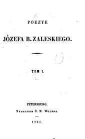 Poezye Józefa B. Zaleskiego: Tom 1