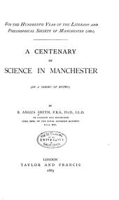 A Centenary of Science in Manchester (in a Series of Notes)