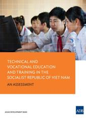 Technical and Vocational Education and Training in Viet Nam: An Assessment