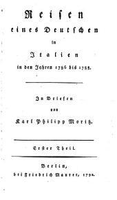 Reisen eines Deutschen in Italien in den jahren 1786 bis 1788: Band 1